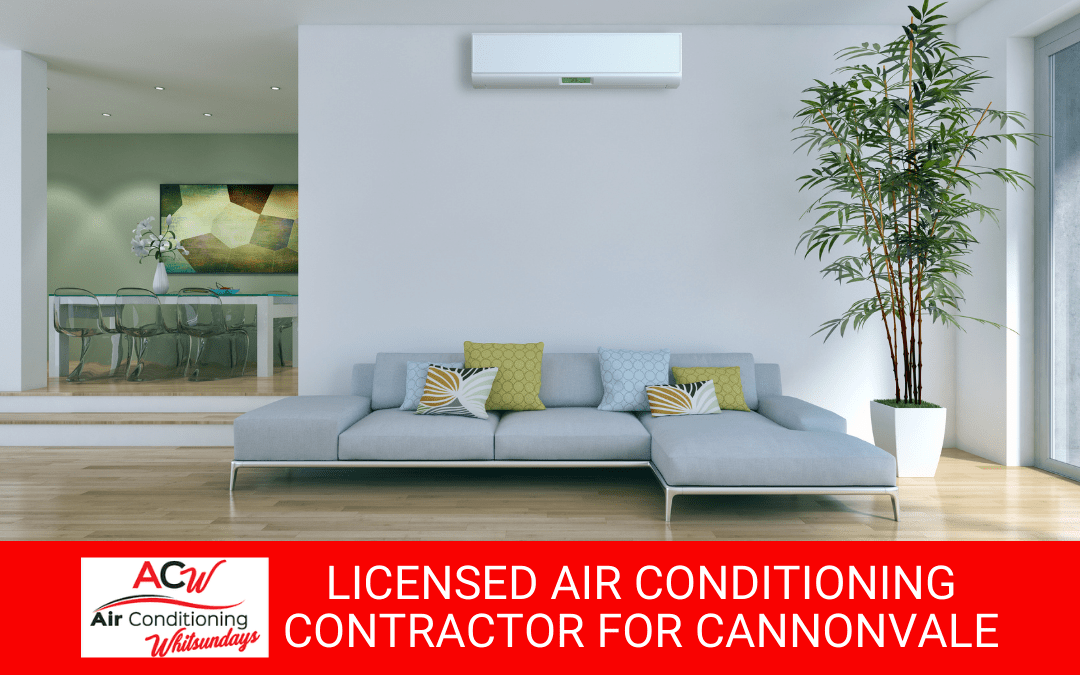 Certified and Licensed Air Conditioning Contractor for Cannonvale