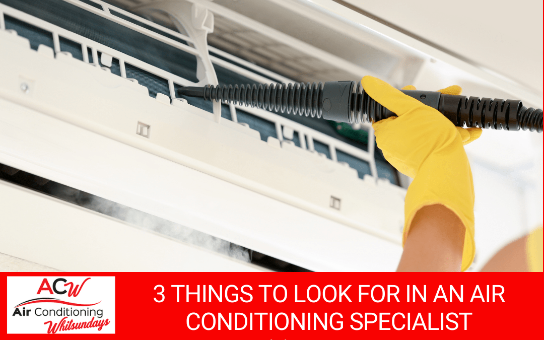3 Things to Look for in an Air Conditioning Specialist