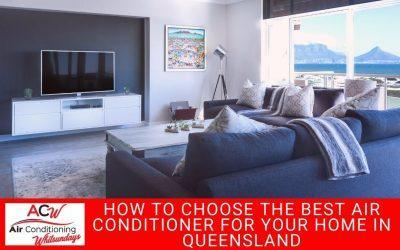 How to Choose the Best Air Conditioner for Your Home in the Whitsundays