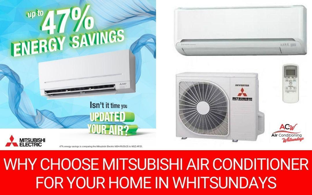 Why Choose a Mitsubishi Air Conditioner for Your Home in the Whitsundays