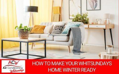 How to Make Your Whitsundays Home Winter Ready