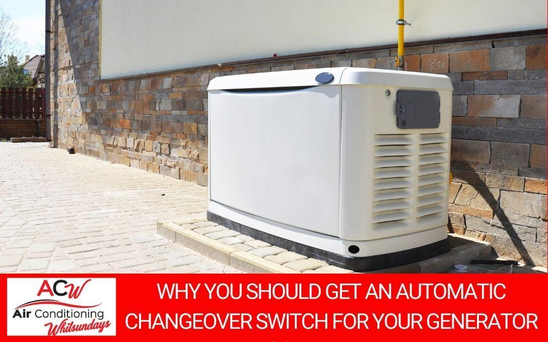 Why You Should Get an Automatic Changeover Switch for Your Generator